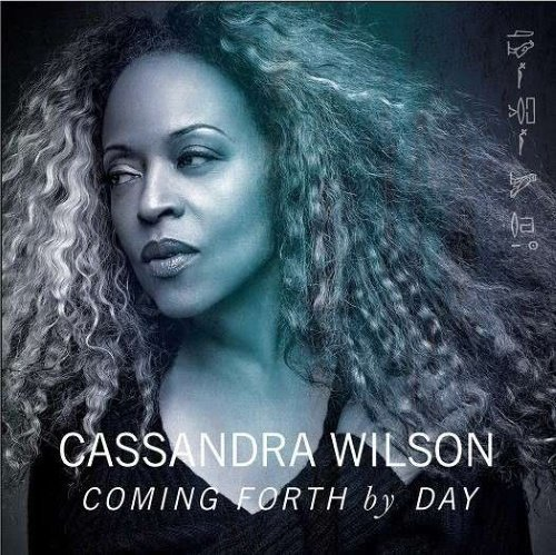 Wilson Cassandra - Coming Forth By Day